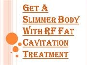 How RF Fat Cavitation Treatment Breaks Down the Fats in the Body?
