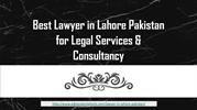 Get Qualify Lawyer in Lahore Pakistan For Success in Your Suit