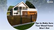 Tips to Make Sure Your Wood Fence Won't Rot