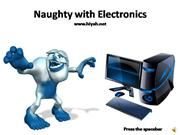 Naughty with Electronics