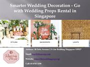 Smarter Wedding Decoration - Go with Wedding Props Rental in Singapore