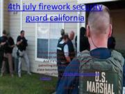 4th july firework security guard california
