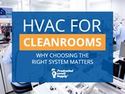 HVAC For Cleanrooms Why Choosing The Right System Matters