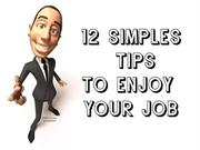 12 simple tips to enjoy your Job