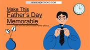 Make This  Father's Day Memorable