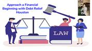 Approach a Financial Beginning with Debt Relief Houston