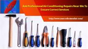 Ask Professional Air Conditioning Repairs Near Me to Ensure Correct Se
