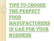 Factors to be Considered While Choosing the Food Manufacturers in UAE