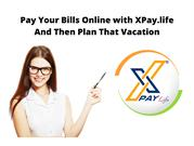 Pay Your Bills Online with XPay