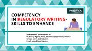 Competency in Regulatory Writing- Skills to enhance - Pubrica