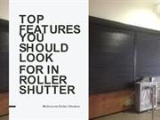 Top Features You Should Look For in Roller Shutter