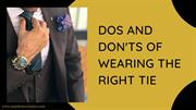 Dos and Don'ts of Wearing the Right Tie   Amedeo Exclusive