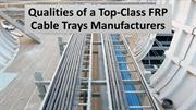 Best attributes of a world-class FRP Cable Trays manufacturer