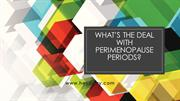 What's The Deal With Perimenopause Periods