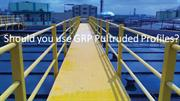 Application of the GRP Pultruded Profiles
