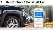 How To Check A Car Is HPI Clear, There Any Alternative To HPI Check?