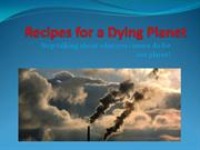 Recipes for a Dying Planet