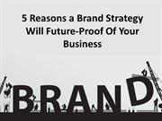 5 Reasons Why Brand Strategy is So Important?