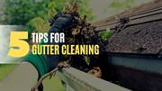 5 Tips for Gutter Cleaning