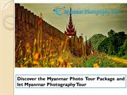 Discover the Myanmar Photo Tour Package and let Myanmar Photography To