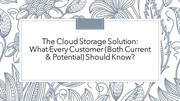The Cloud Storage Solution: Every Customer Should Know