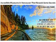 Incredible Museums in Vancouver That Reveals Some Secrets