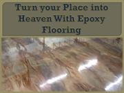 Turn your Place into Heaven With Epoxy Flooring