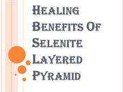 Reasons Why People Use Selenite Layered Pyramid