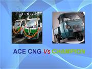 ACE CNG Vs CHAMPION