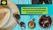Make your journey comfortable and safe journey with Burlington VT Airp