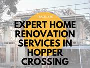 Expert Home Renovation Services in Hopper Crossing