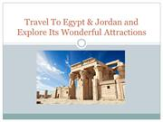 Travel To Egypt & Jordan and Explore Its Wonderful Attractions