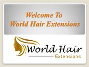 Best Quality Hair Extensions | World Hair Extensions