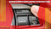 Growing Demand of Cruise Control System Over 5 Years
