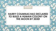 Harry Coumnas Has Declared To Build a Human Colony on The Moon By 2030