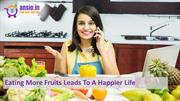 Eating More Fruits Leads To A HappierLife