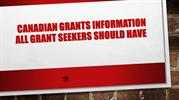 Canadian Grants Information All Grant Seekers Should Have