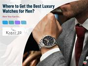 Where to Get the Best Luxury Watches for Men?
