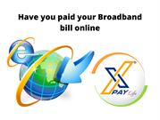 Have you paid your Broadband bill online
