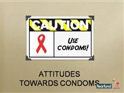 Attitudes towards Condoms