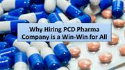 Do know PCD Pharma Company is a win-win for manufacturing & buyer?