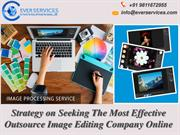 Figuring Out the Outsourcing  Photo Editing Services Online