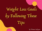 Thomas N Salzano - Weight Loss Goals by Following These Tips