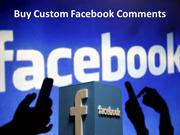 Buy Facebook Custom Comments – Enhance your Business with Facebook