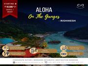 Aloha Resort in Rishikesh | Best Weekend Getaway In Rishikesh