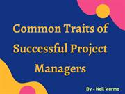 Neil Varma - Common Traits of Successful Project Managers
