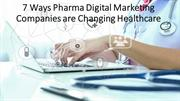 7 Ways Digital Transformation is changing the Pharmaceutical industry