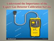 Understand the Importance of the Expert Gas Detector Calibration Servi