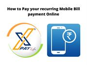 How to Pay your recurring Mobile Bill payment Online