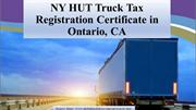 NY HUT Truck Tax Registration Certificate in Ontario, CA